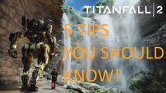 [Video] Titanfall 2 Five tips to help get better at the game. #Playstation4 #PS4 #Sony #videogames #playstation #gamer #games #gaming
