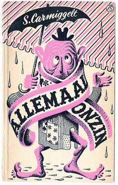 """Allemaal onzin"" by S. Carmiggelt. De Arbeiderspers, 1948 ( Best Children Books, Childrens Books, Book Design, Cover Design, Children's Book Illustration, Book Illustrations, Book Jacket, Commercial Art, When It Rains"