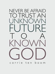 Needed this.  Love. And love corrie ten boom! She is amazing.