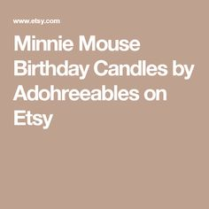 Minnie Mouse Birthday Candles by Adohreeables on Etsy