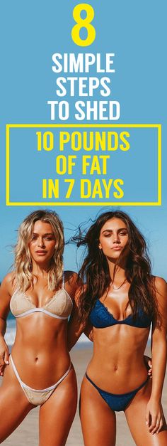8 simple steps to shed 10 pounds of fat in 7 days