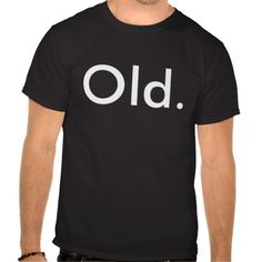 ==> reviews          Old - T-shirt for over the hill birthdays           Old - T-shirt for over the hill birthdays We provide you all shopping site and all informations in our go to store link. You will see low prices onShopping          Old - T-shirt for over the hill birthdays lowest pric...Cleck Hot Deals >>> http://www.zazzle.com/old_t_shirt_for_over_the_hill_birthdays-235900253393544945?rf=238627982471231924&zbar=1&tc=terrest