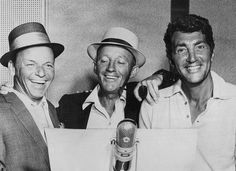Frank Sinatra, Bing Crosby and Dean Martin. Three great singers!