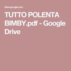TUTTO POLENTA BIMBY.pdf - Google Drive