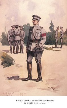 Officer-Adjutant of the Division Commander Expeditionary Portuguese Body - Military Uniforms, Military Art, Portuguese Empire, Dieselpunk, World War I, 16th Century, Wwi, First World, Troops