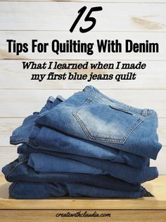 Tips for Quilting With Denim Jeans - Create with Claudia Denim Quilts, Denim Quilt Patterns, Blue Jean Quilts, Flannel Quilts, Jean Crafts, Denim Crafts, Quilting For Beginners, Beginner Quilting, Quilting Tips