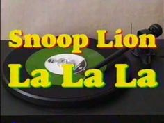 Snoop Lion - La La La... Guess what people, rappers get older too. Everybody mellows as they age and you just look ridiculous when you're 45 acting like you did when you were 25. So I support the new Snoop, he's giving up the murder and misogyny but clearly not the marijuana. I'm looking forward to hearing more from Snoop Lion.