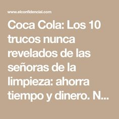 Coca Cola: Los 10 trucos nunca revelados de las señoras de la limpieza: ahorra tiempo y dinero. Noticias de Alma, Corazón, Vida