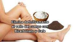 Elimina definitivamente el vello del cuerpo con Bicarbonato y Cafe