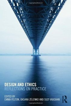 Buy Design and Ethics: Reflections on Practice by Emma Felton, Oksana Zelenko, Suzi Vaughan and Read this Book on Kobo's Free Apps. Discover Kobo's Vast Collection of Ebooks and Audiobooks Today - Over 4 Million Titles! Land Use, Got Books, Animal Logo, Book Design, Textbook, Sustainability, Skyscraper, Reflection, Audiobooks