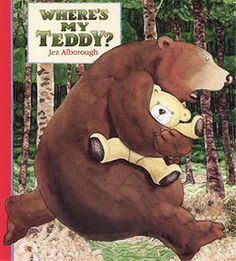 Where's My Teddy?  By Jez Alborough    If your toddler's got a lovey, then chances are he can relate to this book's topic: Searching for a missing teddy bear.