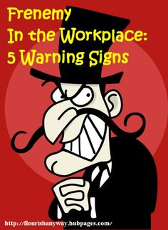Beware of the waffling work friend -- that fickle, fair-weathered co-worker who can't decide whether she is friend or foe. Learn the 5 warning signs of workplace frenemies and how to deal with them.