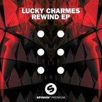 Lucky Charmes - Rewind [OUT NOW] by Spinnin' Records on SoundCloud
