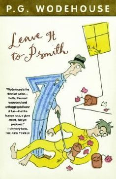 Leave It to Psmith -- P. G. Wodehouse