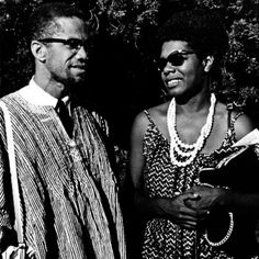 Dr. Maya Angelou and Malcolm X