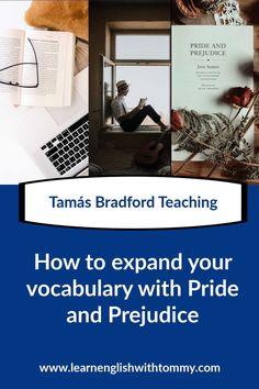 learn English with books, improve your vocabulary with Jane Austen's Pride and Prejudice, it is not only a book for advanced students, everyone can learn descriptive adjectives from Jane Austen Improve Your Vocabulary, Vocabulary List, Vocabulary Building, English Vocabulary, Improve Your English, Learn English, British Literature, Online Lessons