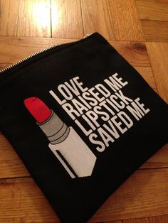 love raised me lipstick saved me makeup clutch by BreakupstoMakeup, $29.95