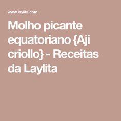 Molho picante equatoriano {Aji criollo} - Receitas da Laylita