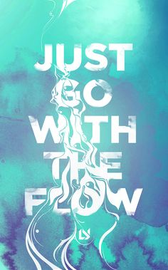 i love the way the title is incorporated into the design, 'just go with the flow' is written while the letters are seen to be flowing down the page