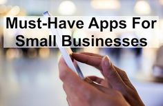 Must-Have Apps For Small Businesses
