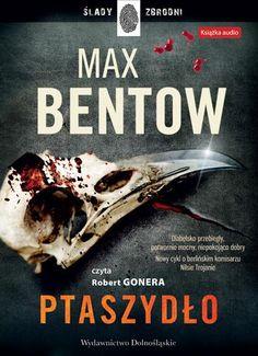 Ptaszydło, Max Bentow