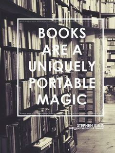"""Books are a uniquely portable magic."" #perfection. #quotes #books #StephenKing"