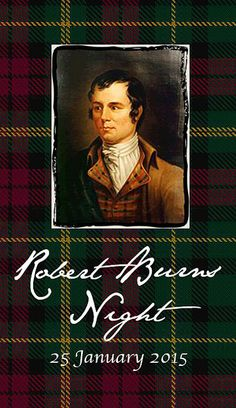~+~Robert Burns Night 2015~+~ January 25th ~ The annual celebratory tribute to the life, works and spirit of the great Scottish poet, Robert Burns (1759-1796).