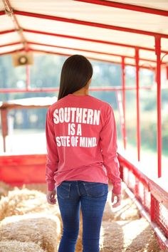 Kiss My Southern Sass - Southern is a State of Mind Long Sleeve, $30.00 (http://www.kissmysouthernsass.com/southern-is-a-state-of-mind-long-sleeve/)