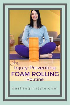My Injury-Preventing Foam Rolling Routine