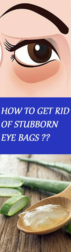 HOW TO GET RID OF STUBBORN EYE BAGS WITH ESSENTIAL OIL AND ALOE VERA