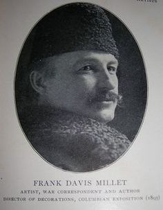 Francis Davis Millet (1848-1912), American painter and sculptor, was decorations director for the Fair, where he is credited with having invented the first form of spray paint. He died on the RMS Titanic.