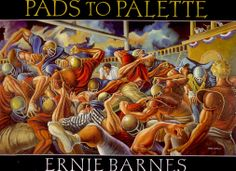 Ernie Barnes.....From Pads to Palette