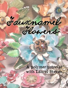 TUTORIAL  Fauxnamel Flowers in Polymer Clay by laurelsteven