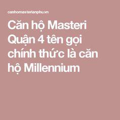 Căn hộ Masteri Quận 4 tên gọi chính thức là căn hộ Millennium