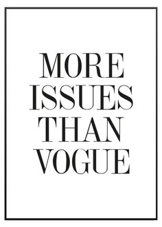 Poster Store More Issues Than Vogue poster inspiration