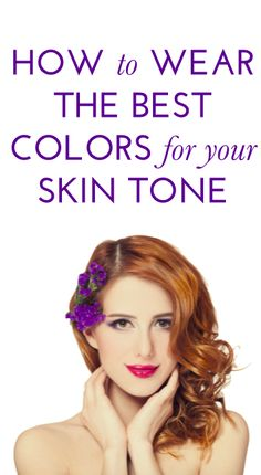 how to find the best colors for your skin tone