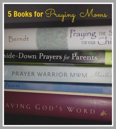 5 of my favorite books on praying for our kids! Great GIFT ideas for any MOMS you know!
