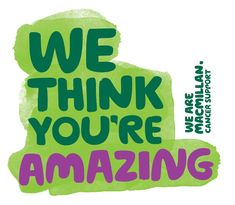 Macmillan Cancer Support would like to say a HUGE thank you to all ...