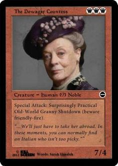 "Period Piece Trading Cards: Downton Abbey Presents Hilarious Memes -- ""KillScreenDaily.com has created a hilarious set of Downton Abbey-inspired cards in the spirit of the ever-popular RPG card game Magic: The Gathering."" Click through to read the clever cards."