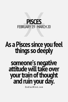 What is the point of these? They could at least try to write something of how to stop this trait, not just manipulate all sensitive pisces and for them to believe that and actually get affected by those little sayings... Alert: pisces, don't take this personal.