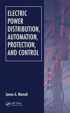 Electric Power Distribution Automation Protection and Control; James A. Momoh; Hardback