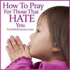How to pray for someone in a godly way when they hate you! Based on the author's own story about trying, failing, and trying again.