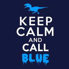 """Keep Calm And Call Blue"" Jurassic World Keep Calm Raptor T-Shirt 