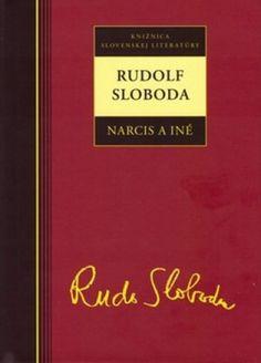 Rudolf Sloboda Narcis a iné