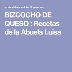 BIZCOCHO DE QUESO : Recetas de la Abuela Luisa Mousse, Cheesecake, Food And Drink, Desserts, Pie Recipes, Dessert Food, Meals, Pound Cake, Tarts
