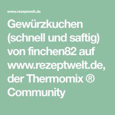 Gewürzkuchen (schnell und saftig) von finchen82 auf www.rezeptwelt.de, der Thermomix ® Community