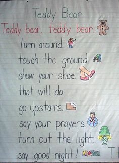 Read the companion poem, 'Teddy Bear, Teddy Bear' to students. Reread and have students move just like the bear! Also, you may wish to read the book Teddy Bear, Teddy Bear by Michael Hague.  By the end of the unit Ask students to share any rhyming words that they hear in the poem. As time allows, create new rhyming actions for the teddy bears to perform. See if students can spy out the new rhyming words. (For example -  tap your nose/ touch your toes ,  jump up twice/roll some dice).