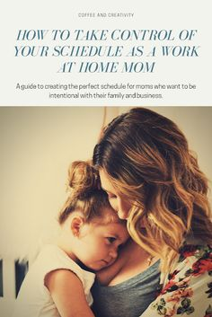 LEarn how to take control of your work at home mom schedule and get more done in less time!