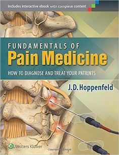 """Read """"Fundamentals of Pain Medicine How to Diagnose and Treat your Patients"""" by J. Hoppenfeld available from Rakuten Kobo. Diagnose and treat your patients confidently with Fundamentals of Pain Medicine. This comprehensive new resource address. Oral Maxillofacial, Medical Textbooks, Chiropractic Treatment, Neuropathic Pain, Critical Care, Science Books, Pharmacology, Pain Management, Treat Yourself"""