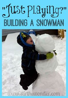 @Samantha @Stir the Wonder  : Just Playing- Building a Snowman